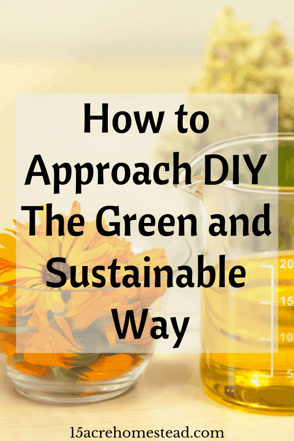 DIY can be a lot of fun. If you care a lot about the environment as we all should, you can approach it in a green way too.