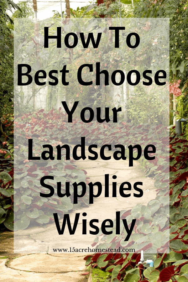 Landscaping is a combination of art and science. Knowing how to choose the right supplies is important.
