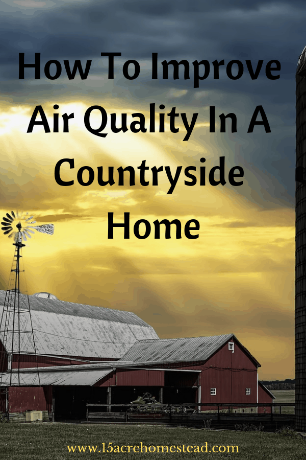 _There are all sorts of other things that affect air quality in a home in the countryside so you're at risk just as much as anybody else.