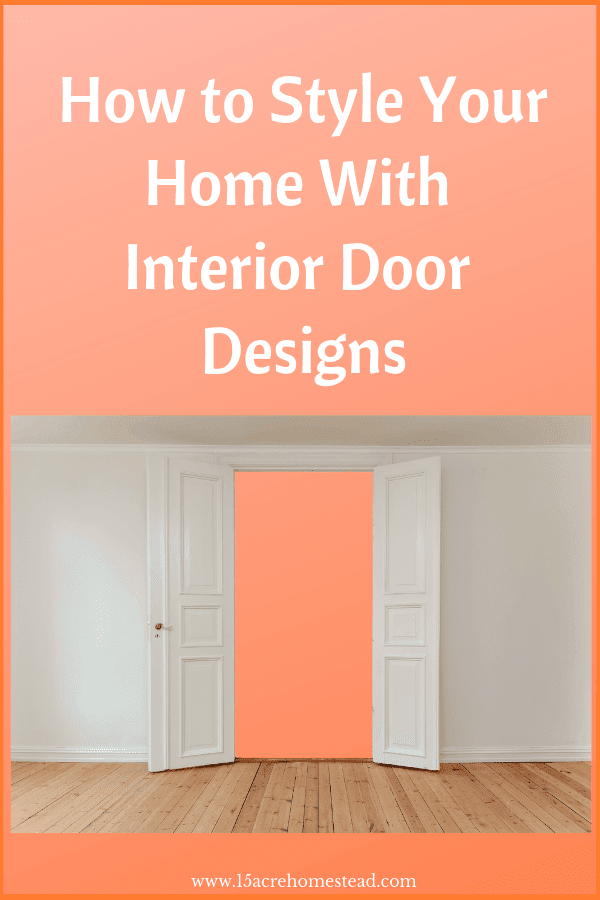 You can use stylish door design to add to the beautiful home decor you already have.