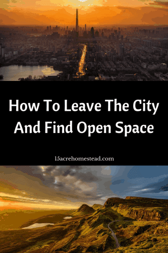 Are you a city dweller? Not convinced you can live without the city? Read on to find open space for your new homestead and ditch the city life.