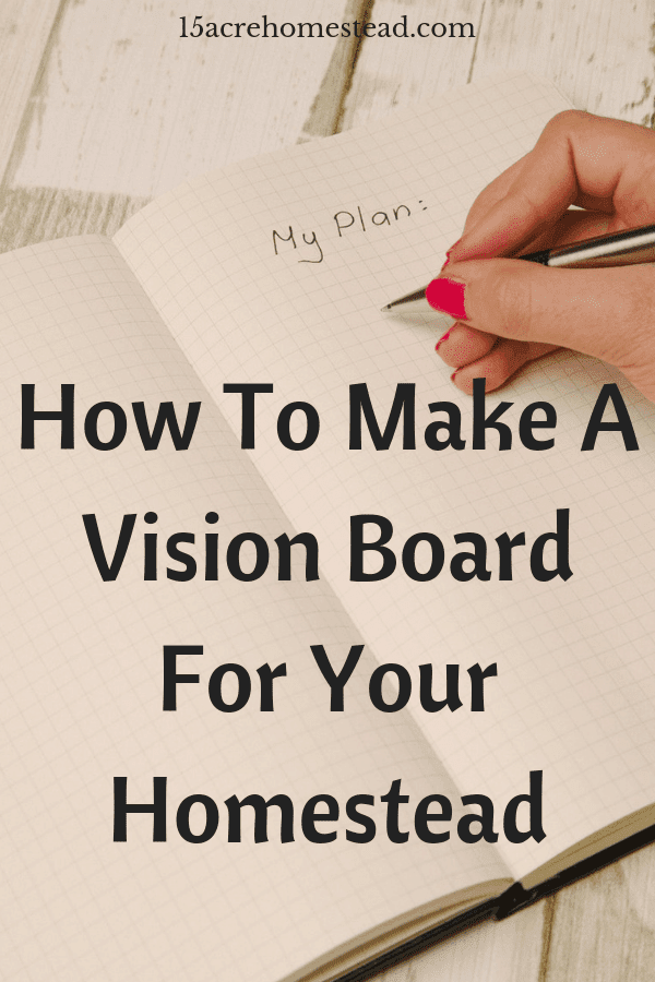 Whether you are new or just starting to plan your homestead, making a vision board can be the first step in preparing your homestead plans. Learn axactly how to make a vision board for your homestead today!