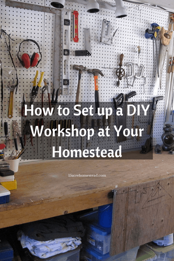 Once you set up a DIY workshop, you will be able to use all those materials you thought you wouldn't need to create so many things for your homestead.