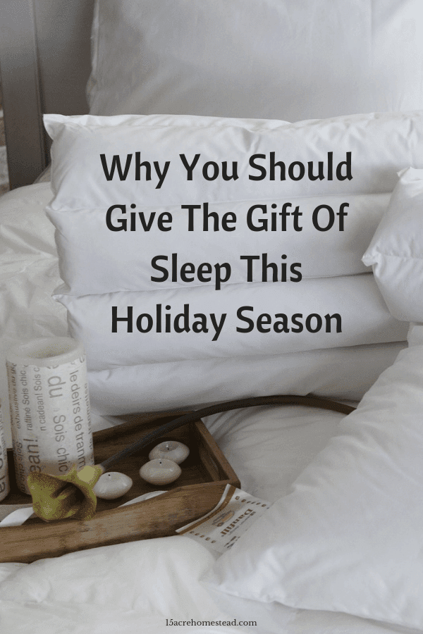 Sleep is the most valuable gift you can give for the holidays. It eliminates stress and anxiety.