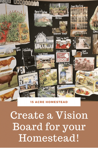 Bring your homestead dreams to life by creating a unique vision board customized to your homestead.