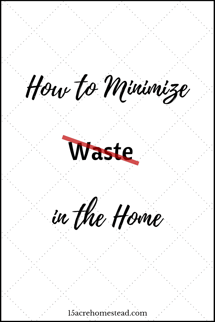 Learn 6 simple steps to help you minimize waste in and around your homestead right now and make a cleaner environment.