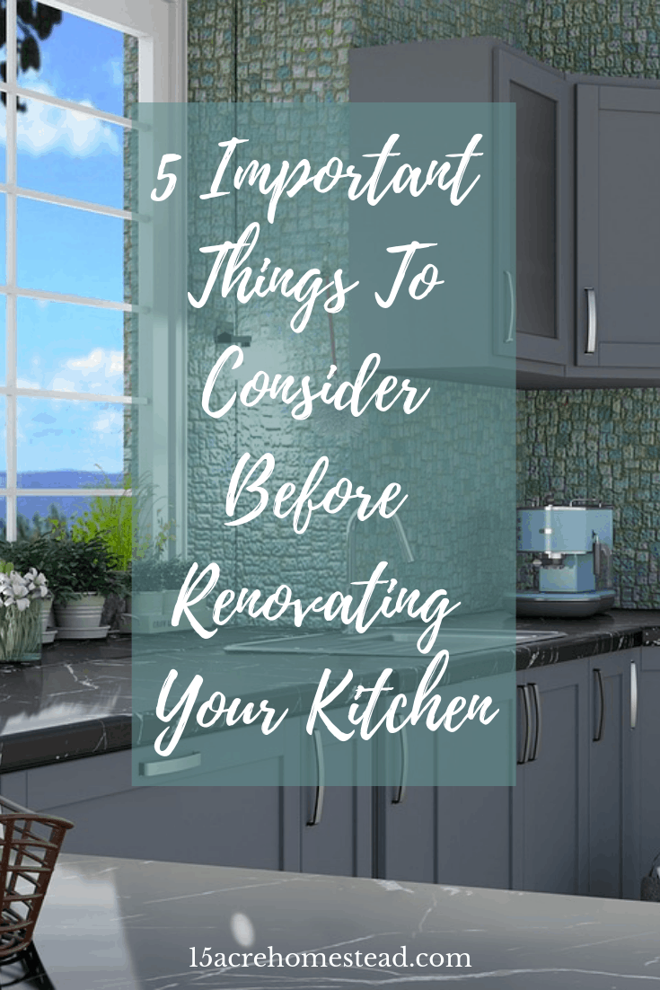 Renovating your kitchen is a big project. Before you tackle it there are some important considerations you should make first!