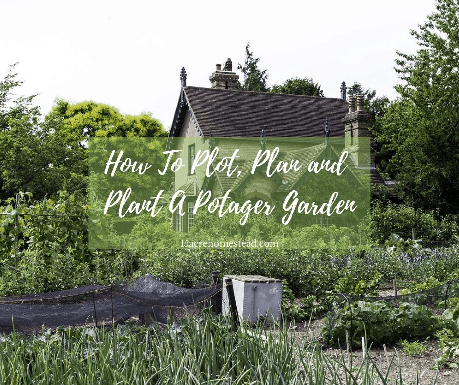 Potager Garden Blogs: How To Plot, Plan, And Plant A Potager Garden