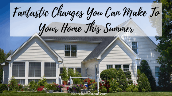 Fantastic Changes You Can Make To Your Home