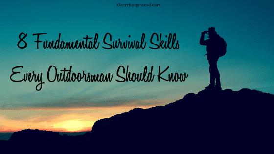 8 Fundamental Survival Skills