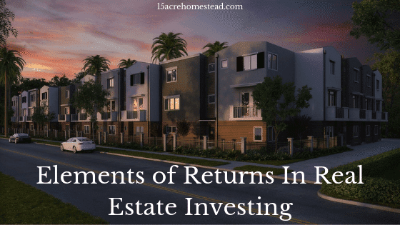 Elements of Returns in Real Estate Investing