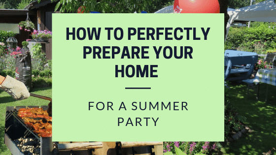 Prepare Your Home For The Perfect Summer Party