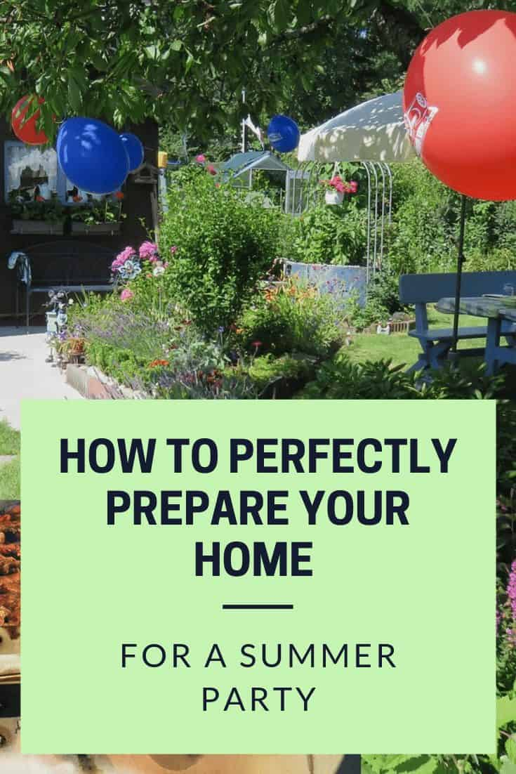 Use these quick and easy tips to prepare your home for an excellent summer party!