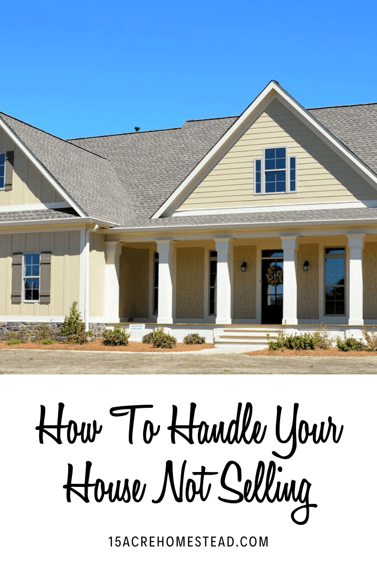 If your house isn't selling, you shouldn't give up just yet. You still have these options to consider.