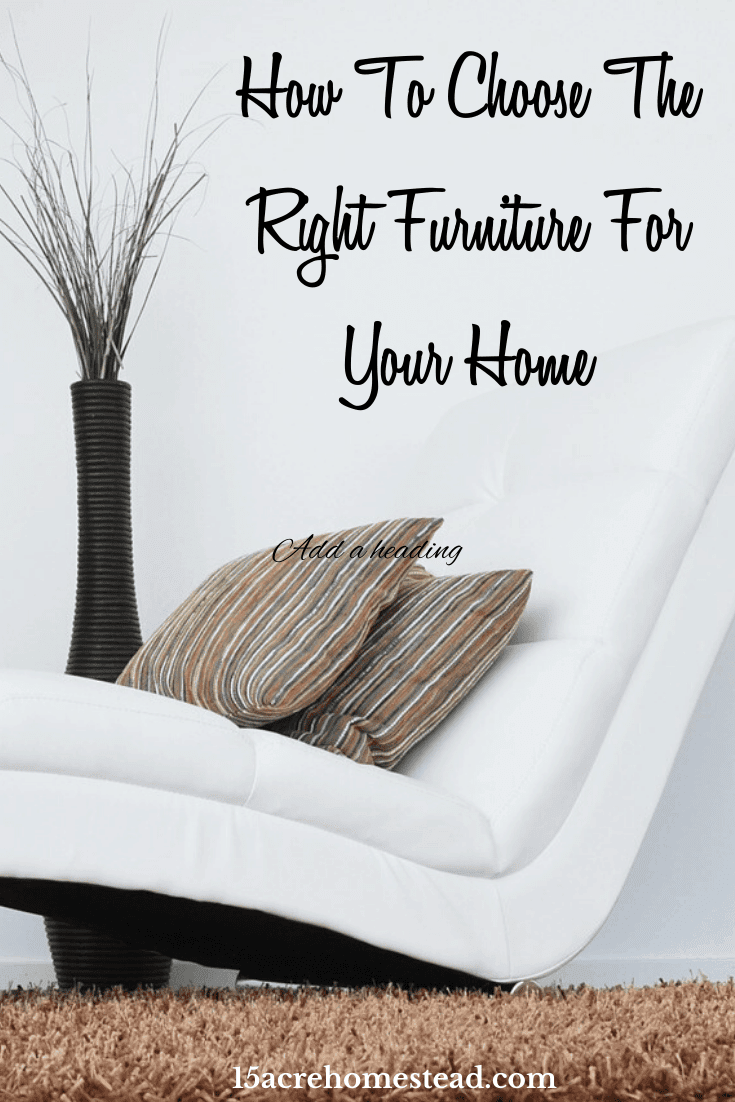 Check out these tips to choose the right furniture for your home!
