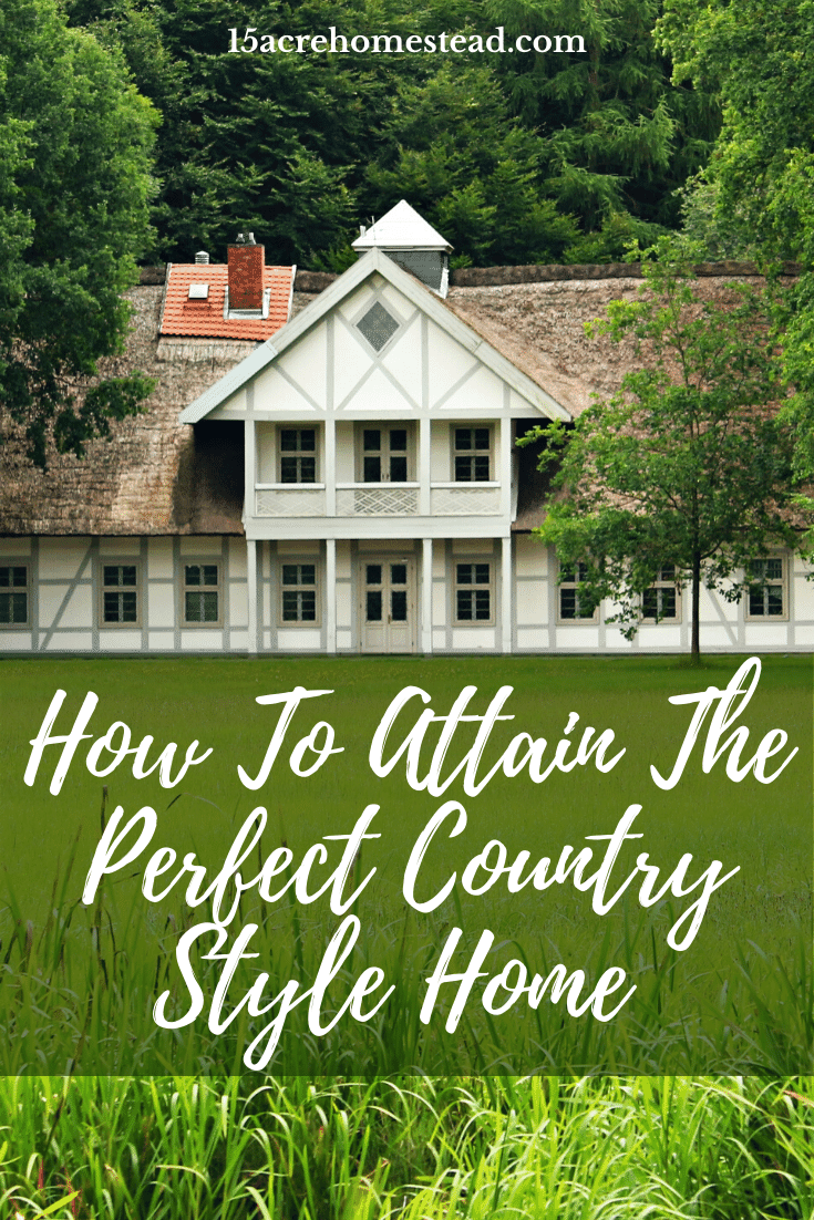 You can use the tips mentioned here to achieve a country style home easily without being on a rural piece of property.