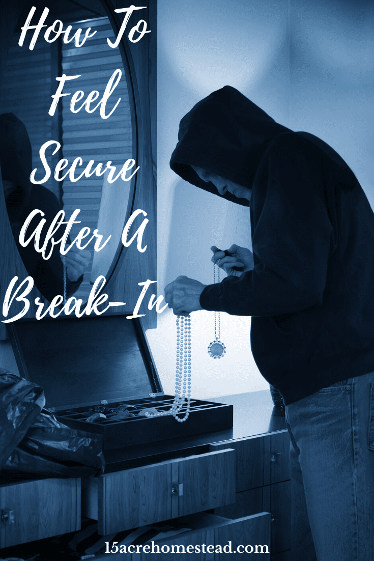 Living through a robbery of your home is difficult. Here are a few things you can do after a break-in to feel secure again.