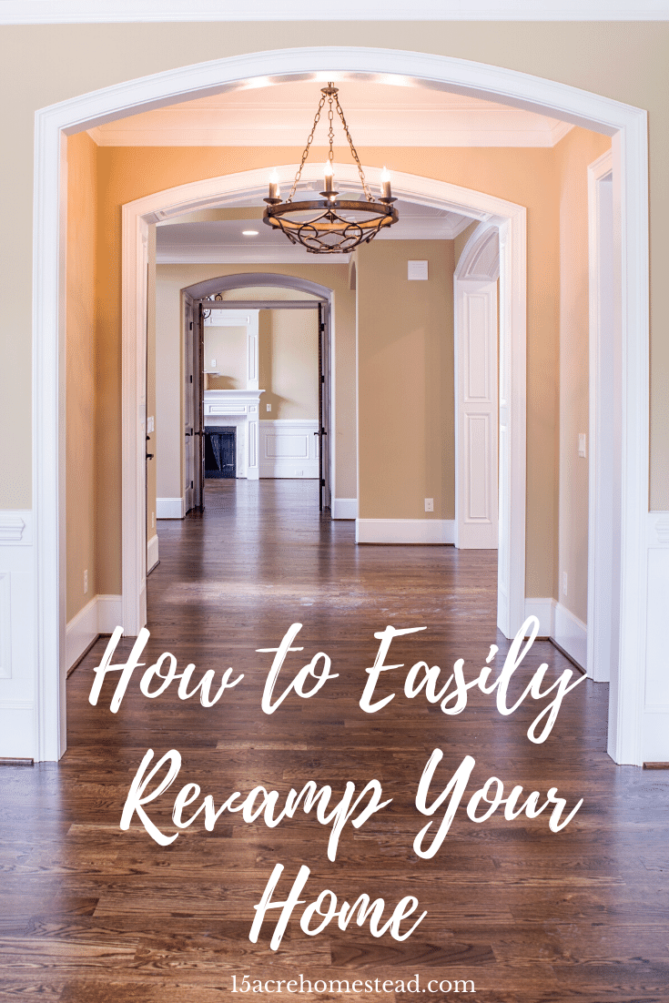 Try these simple and quick tips to revamp your home.