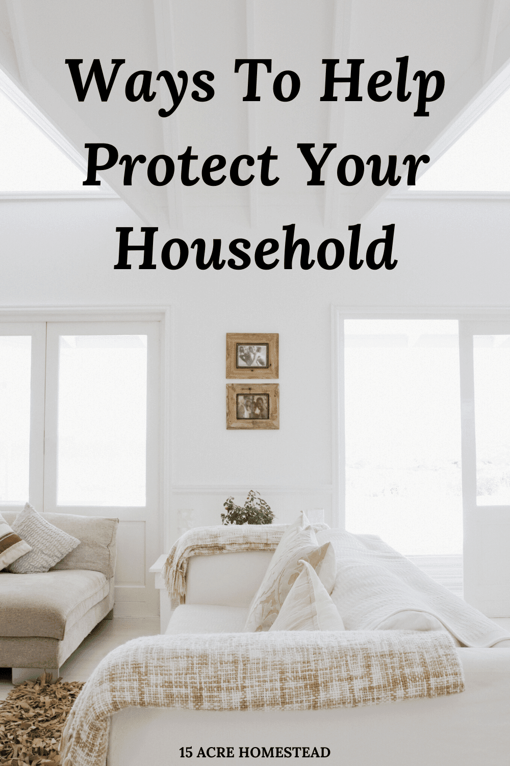 Use these simple tips to learn how to protect your household and your family.