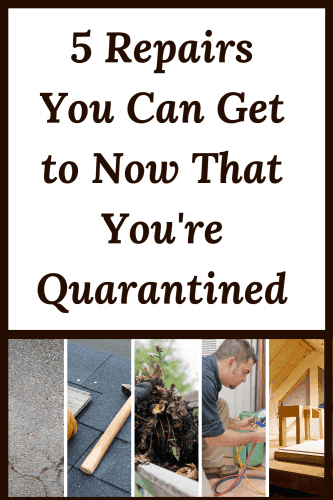 Check out the 5 repairs you can accomplish on your home while stuck at home.