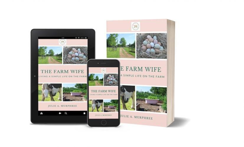 The Farm Wife Living a Simple Life on the Farm