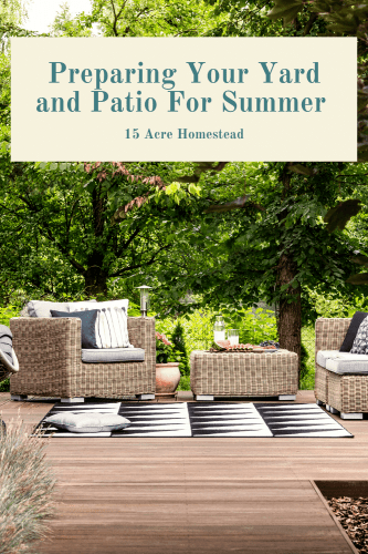 Use the tips in this post to start preparing your yard and patio for summer and enjoy the benefits all season long.
