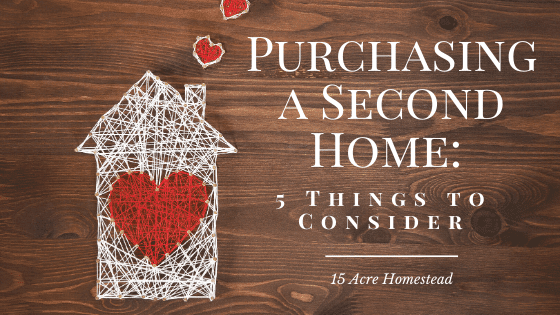Take these 5 things into consideration before you purchase a second home.
