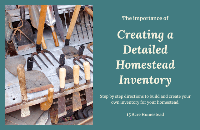 If you never considered doing a homestead inventory, now is the time to do so. Having an inventory of your homestead can come in handy, especially in an emergency.