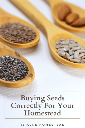 Use these tips to prepare yourself correctly for buying seeds for your homestead.