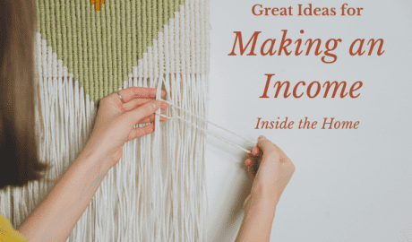Do you spend a lot of time inside your home? Try some of the suggestions here to make a second source of income for your homestead.
