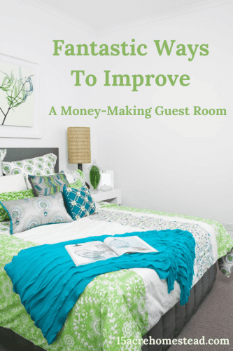 Try these simple ideas to turn a normal guest room in your home into a money-making guest room today.