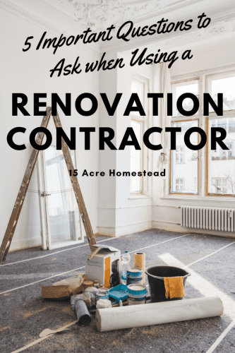 Use these questions to make sure you are choosing the right contractor for your renovation process.