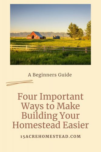 Are you wanting to start building your homestead? Here are 5 suggestions to get started and have a successful journey doing so.