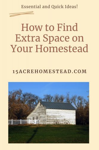 Looking for some extra space on your homestead? Here are some ideas you may never have thought of.