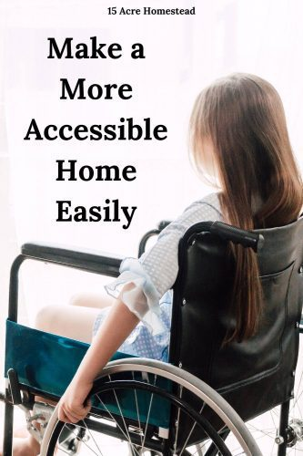 Use these simple tips to make a more accessible home for your family and loved one's today!