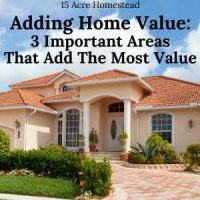 Adding Home Value: 3 Important Areas You Can Add The Most Value