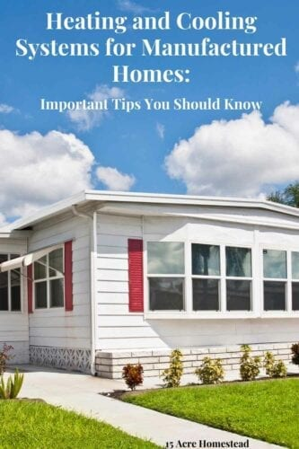 Learn some important tips about the heating and cooling of manufactured homes before you decide to buy