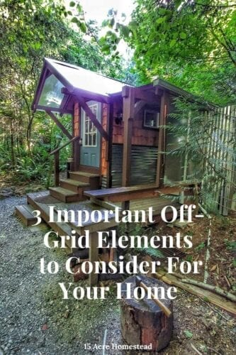 Are you tired of depending on modern-day utilities for your home? Use these 3 off-grid elements to start living more independently.