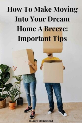 Moving into your dream home can be a smooth process if you follow the tips and ideas here.