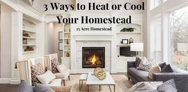 heat or cool your homestead featured image