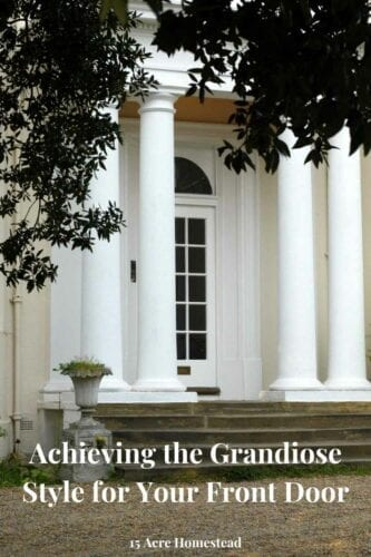 Use these simple but impactful ideas to bring the grandiose style to your front door of your home.