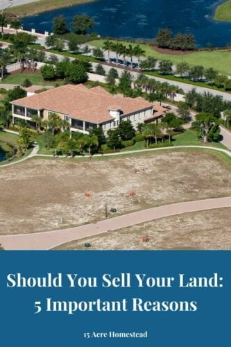 """There is a common saying that buying undeveloped land is the transfer of property from one fool to another. Therefore, if you have thought to yourself """"should I sell my land?"""", the following circumstances may be strong indicators that it is time to sell."""