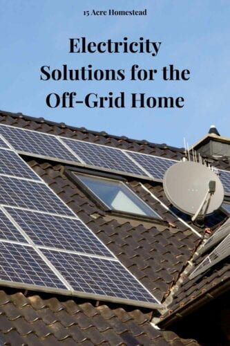 Consider the electrical solutions that may be the best for you and the most cost-effective, and enjoy living an off-grid lifestyle with plenty of power for all.