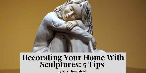 decorating your home with sculptures